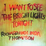 Richard & Linda Thompson, I Want to See the Bright Lights Tonight