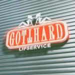 Gotthard, Lipservice