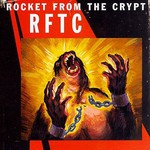 Rocket From the Crypt, RFTC