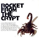 Rocket From the Crypt, Scream, Dracula, Scream!