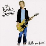 "The Rocket Summer, ""Hello, good friend."""