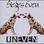 Sieges Even, Uneven