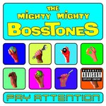 The Mighty Mighty Bosstones, Pay Attention