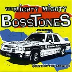 The Mighty Mighty Bosstones, Question the Answers