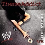Various Artists, WWE: The Music, Volume 6: ThemeAddict