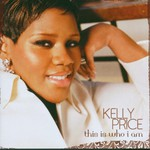 Kelly Price, This Is Who I Am