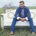 Craig Morgan, My Kind of Livin'