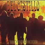 Del Castillo, Brotherhood
