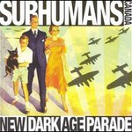 The Subhumans, New Dark Age Parade
