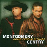 Montgomery Gentry, Some People Change