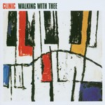 Clinic, Walking With Thee