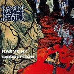 Napalm Death, Harmony Corruption