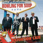 Bowling for Soup, The Great Burrito Extortion Case