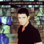 Alejandro Sanz, Mas
