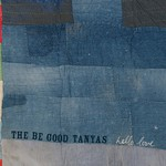 The Be Good Tanyas, Hello Love
