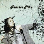 Patrice Pike, Unraveling