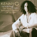 Kenny G, I'm in the Mood for Love... The Most Romantic Melodies of All Time mp3