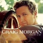 Craig Morgan, Little Bit of Life