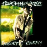 Trashmonkeys, Favourite Enemy