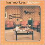 Trashmonkeys, Clubtown