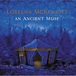 Loreena McKennitt, An Ancient Muse