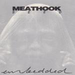 Meathook Seed, Embedded