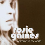 Rosie Gaines, Welcome to My World