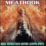 Meathook Seed, Basic Instructions Before Leaving Earth