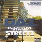 Daz Dillinger, I Got Love In These Streetz