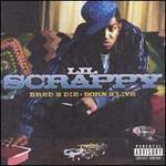 Lil Scrappy, Bred 2 Die Born 2 Live