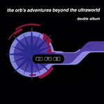The Orb, The Orb's Adventures Beyond the Ultraworld