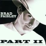 Brad Paisley, Part II