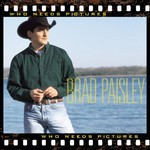 Brad Paisley, Who Needs Pictures