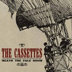 The Cassettes, 'Neath the Pale Moon