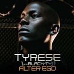 Tyrese, Alter Ego