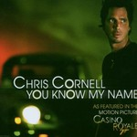 Chris Cornell, You Know My Name