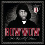 Bow Wow, The Price of Fame
