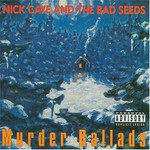 Nick Cave & The Bad Seeds, Murder Ballads