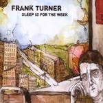 Frank Turner, Sleep Is for the Week