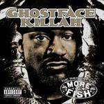 Ghostface Killah, More Fish