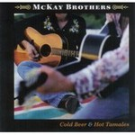 McKay Brothers, Cold Beer & Hot Tamales mp3