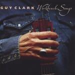 Guy Clark, Workbench Songs