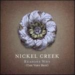 Nickel Creek, Reasons Why (The Very Best)
