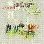 Medeski Scofield Martin & Wood, Out Louder