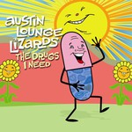 Austin Lounge Lizards, The Drugs I Need