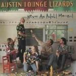 Austin Lounge Lizards, Never an Adult Moment