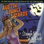 Austin Lounge Lizards, Strange Noises in the Dark