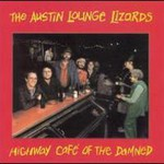 Austin Lounge Lizards, The Highway Cafe of the Damned