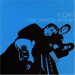Sloan, One Chord to Another