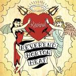 Reverend Horton Heat, Revival
